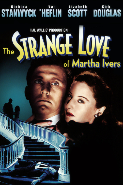 1946 The Strange Love of Martha Ivers movie poster