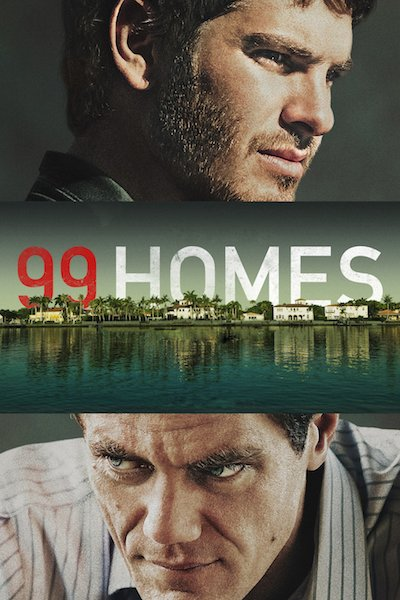 2015 99 Homes movie poster